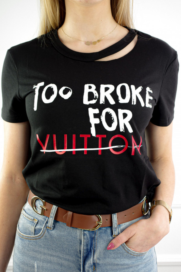 T-Shirt czarny z napisem too broke for vuitton 1